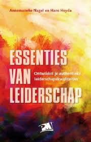 Essenties van Leiderschap - boek - Ontwikkel je Authentieke Leiderschapskwaliteiten